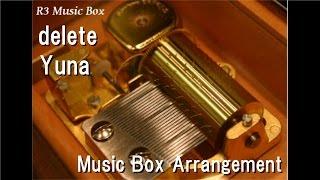 "Video delete/Yuna [Music Box] (Anime ""Sword Art Online The Movie: Ordinal Scale"" Insert Song) MP3, 3GP, MP4, WEBM, AVI, FLV Desember 2017"