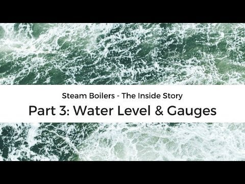 steam boiler animation - Part 3 of 9: A description of boiler water level and why gauges are used for measurement.