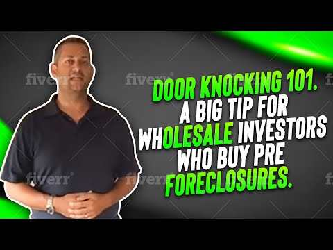 Door knocking 101.  A Big Tip For Wholesale Investors Who Buy Pre Foreclosures.