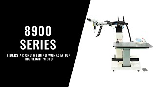 8900 Series FiberStar CNC Welding Workstation - Highlight Video