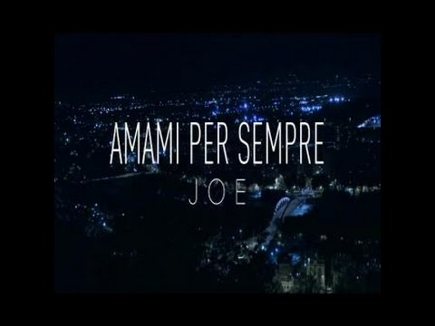 Joe - Amami Per Sempre (video ufficiale)