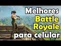 Os Melhores Jogos Battle Royale estilo Pubg Para Androi
