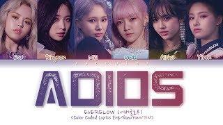 Video EVERGLOW (에버글로우) - Adios (Color Coded Lyrics Eng/Rom/Han/가사) MP3, 3GP, MP4, WEBM, AVI, FLV September 2019
