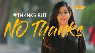 Video #ThanksButNoThanks - Women's Day MP3, 3GP, MP4, WEBM, AVI, FLV November 2017