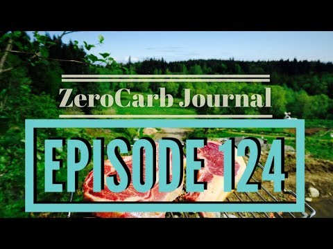 Zero Carb Journal Live Episode 124