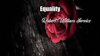 Video Equality (Robert William Service Poem) MP3, 3GP, MP4, WEBM, AVI, FLV Oktober 2017