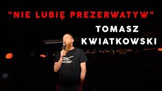 Skecz, kabaret = Tomasz Kwiatkowski - Nie lubię prezerwatyw