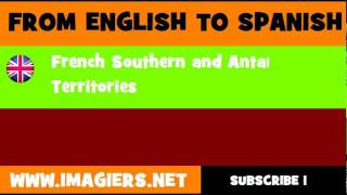 FROM ENGLISH TO SPANISH = French Southern and Antarctic Territories