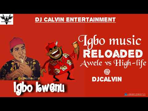 Nd'Igbo kwenu | Igbo Highlife Mix-Non Stop | Naija Traditional songs | 2020 Mix Vol.1@ Djcalvin