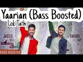 Yaarian - Babbal Rai & Jassie Gill [Bass Boosted] | Lok Tath | New Punjabi Song 2017 | Full Song HD