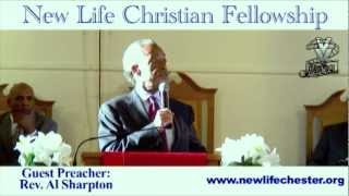 Rev. Al Sharpton Preaching @ New Life Christian Fellowship In Chester, PA