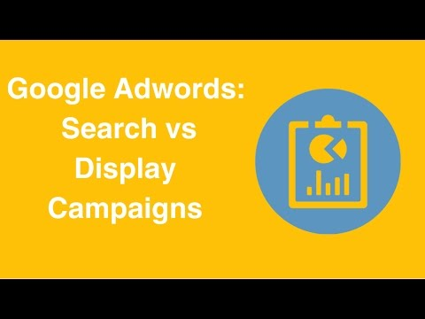 Watch 'Google Adwords:  Search vs Display Campaigns'
