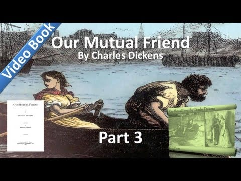 Part 03 - Our Mutual Friend Audiobook by Charles Dickens (Book 1, Chs 10-13)