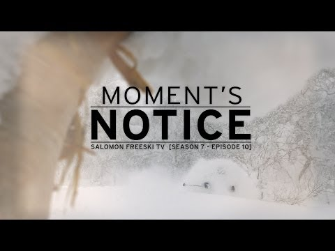 Moment's Notice - Salomon Freeski TV Season 7, Episode 10 - ©salomonfreeskiTV