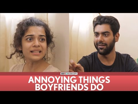 FilterCopy | Annoying Things Boyfriends Do | Ft. Mithila Palkar, Dhruv Sehgal