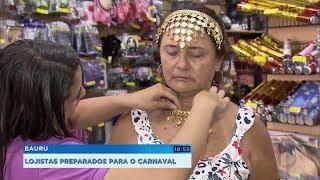 Comerciantes de Bauru reforçam estoques para as vendas do Carnaval