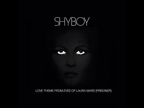 , title : 'ShyBoy - Love Theme from Eyes of Laura Mars (Prisoner) [Barbra Streisand cover] - Official Audio'