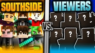 SOUTHSIDE VS VIEWERS
