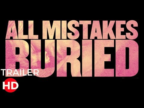 All Mistakes Buried (Trailer)