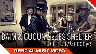 Baim And Gugun Blues Shelter - Don't Say Goodbye - Official Music Video - NAGASWARA Video