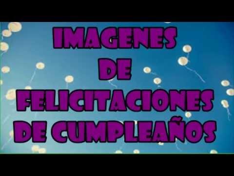 Imagenes de cumpleaños - Imágenes De Felicitaciones De Cumpleaños, Dedicatoria De Cumpleaños