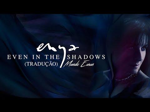 Enya - Even In The Shadows (Tradução) HD Video