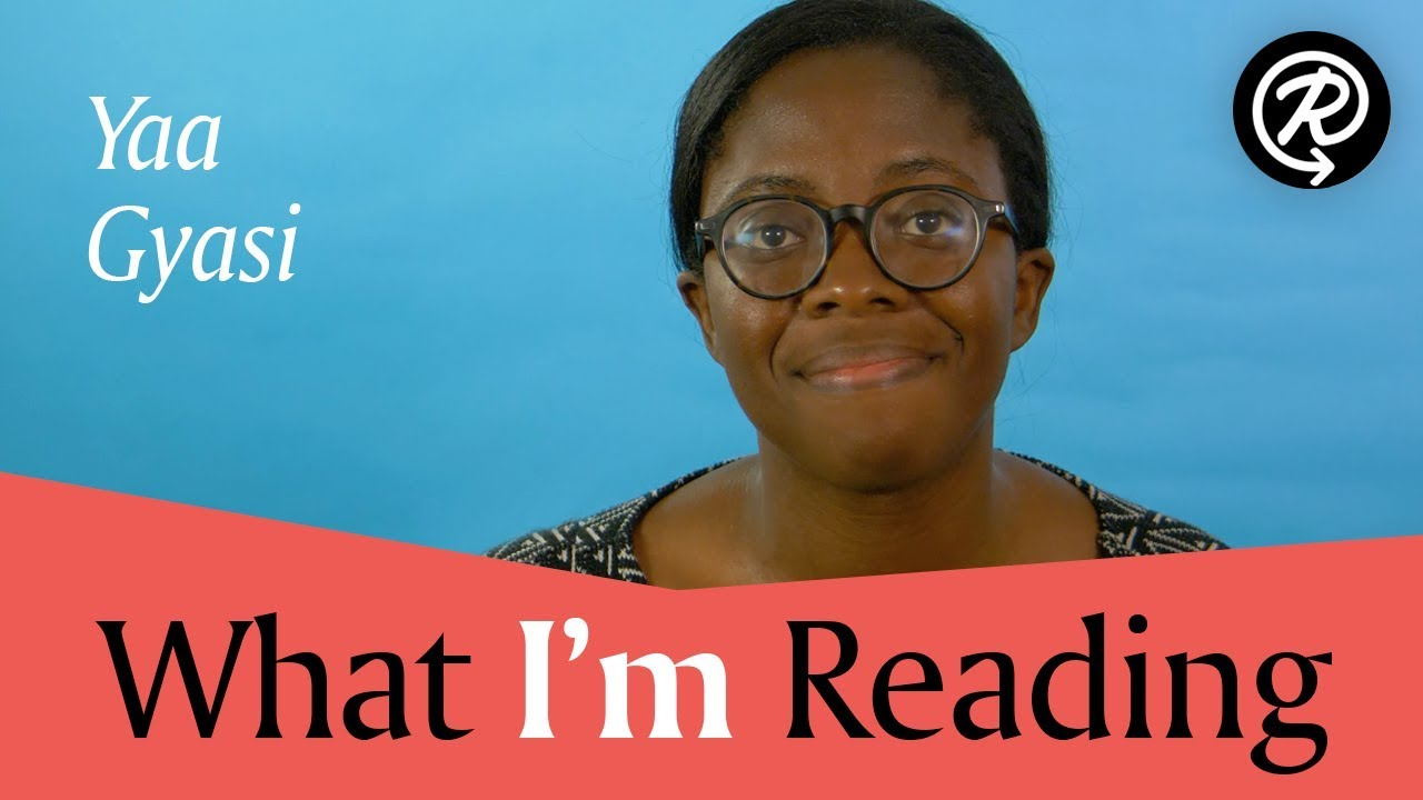 Yaa Gyasi (author of HOMEGOING) | What I'm Reading