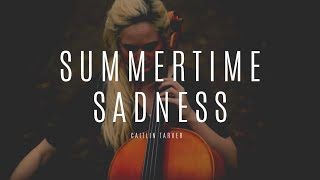 """""""Summertime Sadness"""" by Lana Del Rey -Caitlin T. Delaney Cello Cover"""