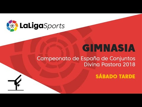 Campeonato de España de Conjuntos Gimnasia Rítmica Divina Pastora 2018 - Sábado tarde