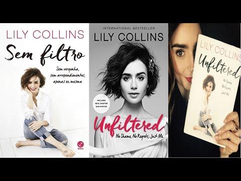 Sem filtro?o livro de Lily Colllins sobre tudo um pouco