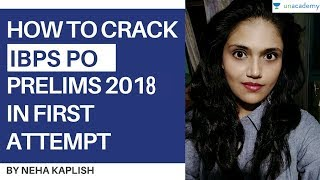 IBPS PO 2017. In this lesson Neha Kaplish tells you how you can clear the IBPS PO Prelims in the first attempt itself. Section wise preparation. Books, resou...