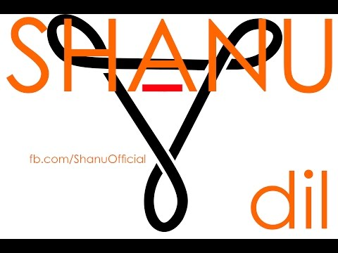 Shanu - Dil Ft. Amandeep Singh (New Punjabi Song 2014)