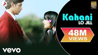 Video Lo Jill - Kahani Video download in MP3, 3GP, MP4, WEBM, AVI, FLV January 2017