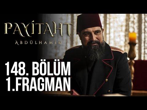 Payitaht Abdülhamid 148. Bölüm Fragmanı