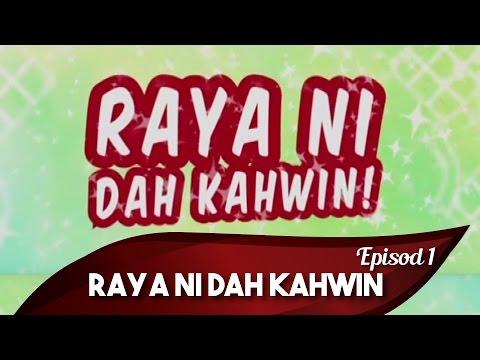Raya Ni Dah Kahwin Episod 1 dibawakan khas oleh Watsons Malaysia