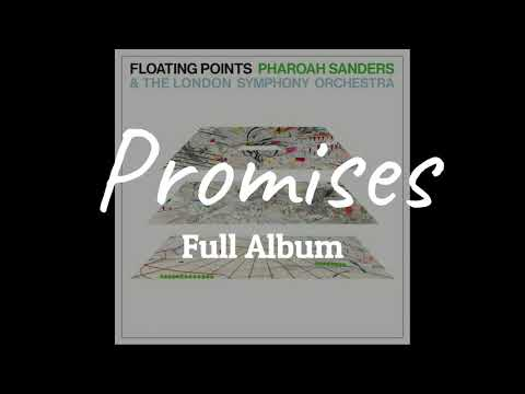 Floating Points, Pharoah Sanders & The London Symphony Orchestra – Promises (Full Album)