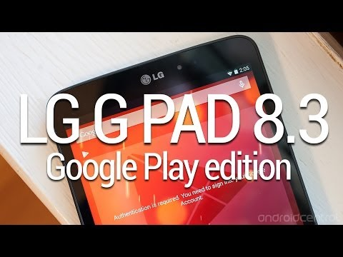 LG G Pad 8.3 Google Play edition unboxing and hands-on