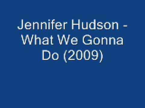 Tekst piosenki Jennifer Hudson - What We Gonna Do po polsku