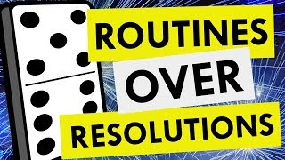 Video Why Routines Are More Helpful Than New Years' Resolutions MP3, 3GP, MP4, WEBM, AVI, FLV Juli 2018