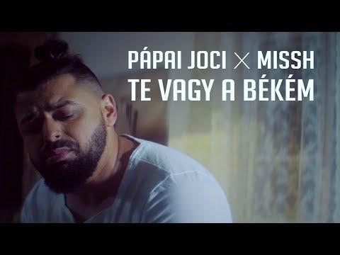 PÁPAI JOCI X MISSH - TE VAGY A BÉKÉM (Official Music Video)