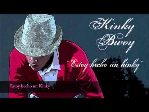 Video KINKY BWOY - ESTOY HECHO UN KINKY download in MP3, 3GP, MP4, WEBM, AVI, FLV January 2017