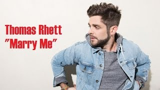 Video Thomas Rhett - Marry Me (lyrics) download in MP3, 3GP, MP4, WEBM, AVI, FLV January 2017