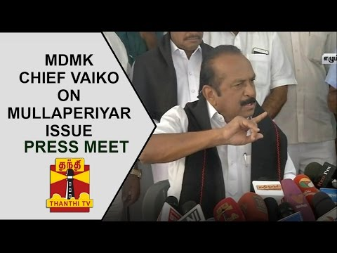 MDMK-Chief-Vaikos-Press-Meet-on-Mullaperiyar-Row-Thanthi-TV