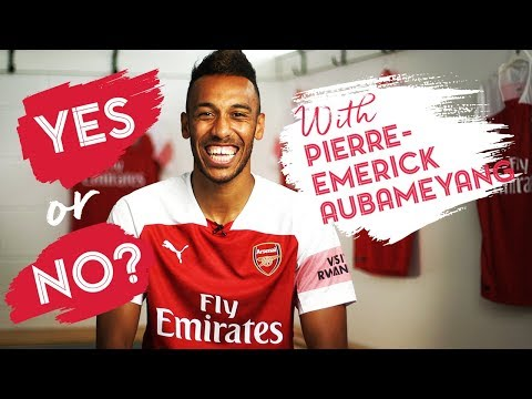Yes Or No With Pierre-Emerick Aubameyang