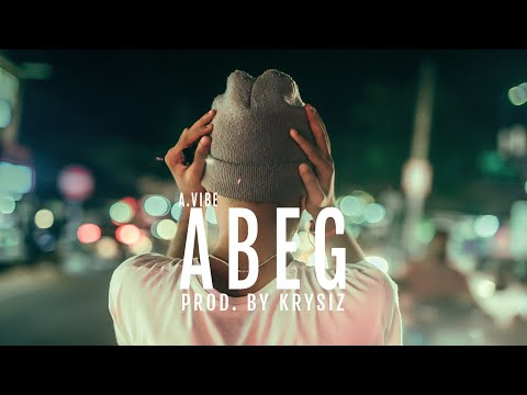 A Vibe - Abeg (Prod. by krysiz) Official Video
