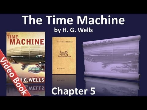 Chapter 05 - The Time Machine by H. G. Wells (видео)