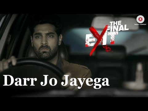 Darr Jo Jayega | The Final Exit | Kunaal Roy Kapur