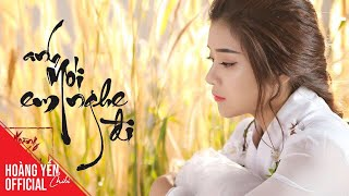 Download Lagu Anh Nói Em Nghe Đi - Official MV Full | Hoàng Yến Chibi Mp3