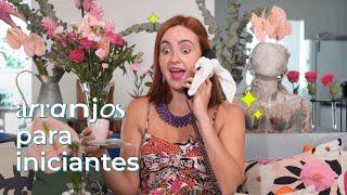 Como fazer arranjos de flores em casa   STL + Lu Fiorito