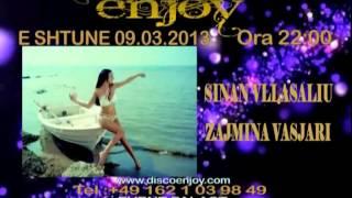 Disco Enjoy - 09.03.2013 (Reklama) - Sinan Vllasaliu, Zajmina Vjasari